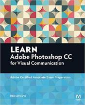 Cover von Learn Adobe Photoshop CC for Visual Communication: Adobe Certified Associate Exam Preparation