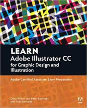 Cover von Learn Adobe Illustrator CC for Graphic Design and Illustration: Adobe Certified Associate Exam Preparation